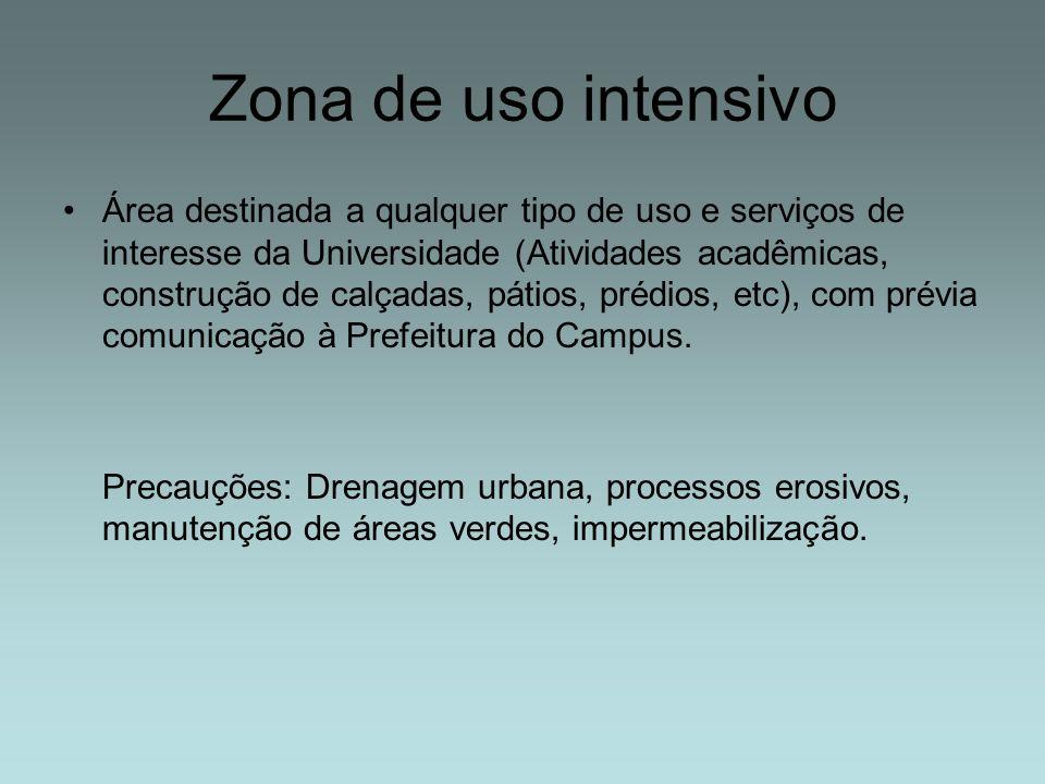 Zona de uso intensivo Área destinada a qualquer tipo de uso e serviços de interesse da Universidade (Atividades acadêmicas, construção de calçadas, pá