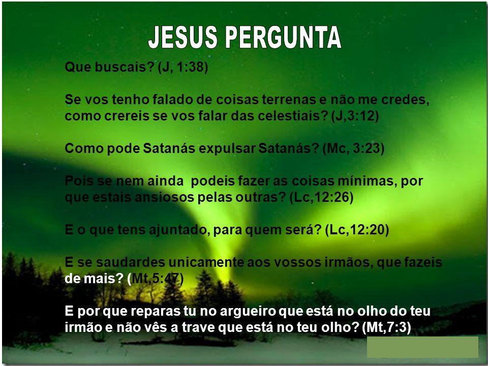 42 E Jesus lhes disse: Tampouco vos direi com que autoridade faço isto.