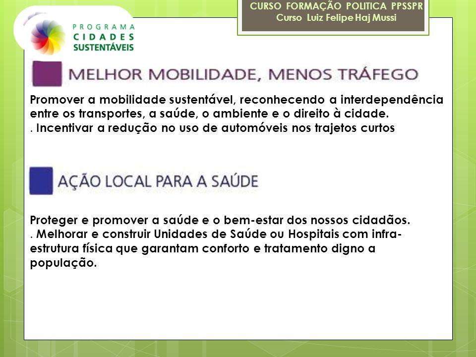 CURSO FORMAÇÃO POLITICA PPSSPR Curso Luiz Felipe Haj Mussi Promover a mobilidade sustentável, reconhecendo a interdependência entre os transportes, a