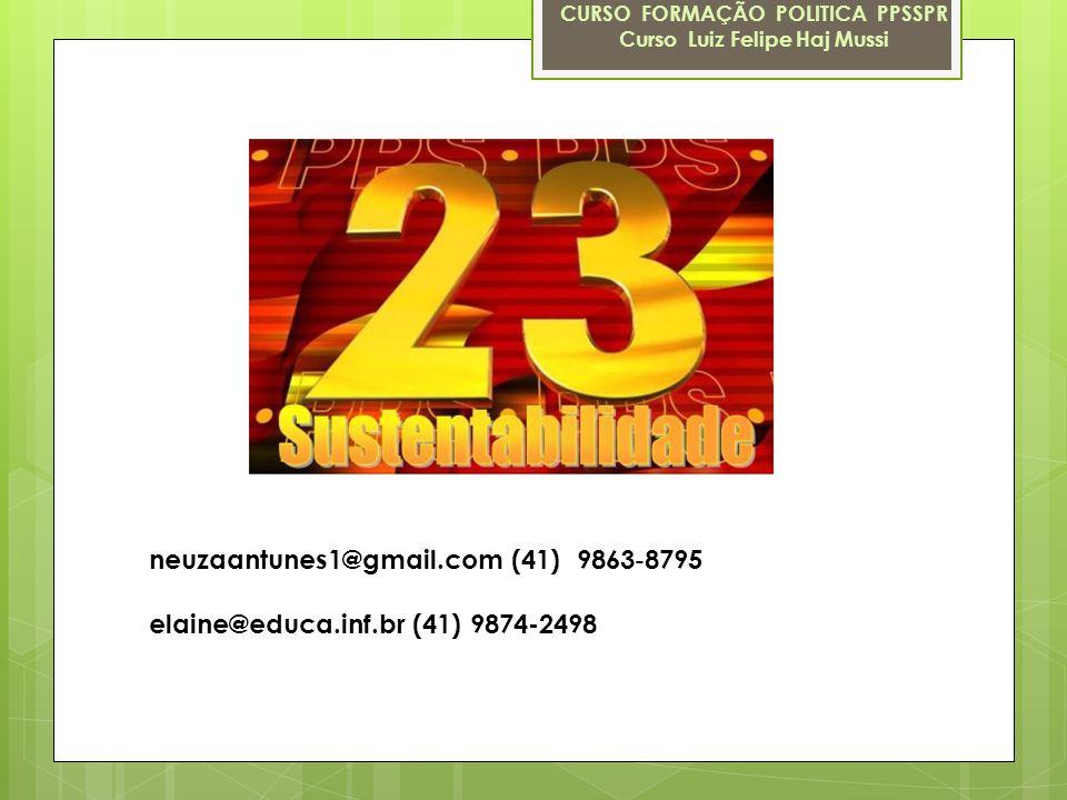 neuzaantunes1@gmail.com (41) 9863 8795 elaine@educa.inf.br (41) 9874-2498