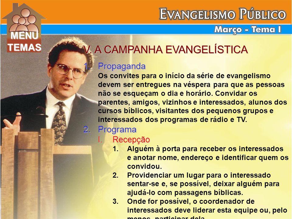 V. A CAMPANHA EVANGELÍSTICA 1.Propaganda Os convites para o início da série de evangelismo devem ser entregues na véspera para que as pessoas não se e