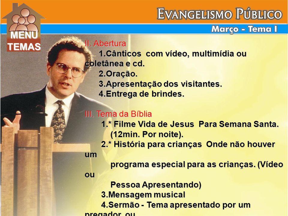 II. Abertura 1.Cânticos com vídeo, multimídia ou coletânea e cd. 1.Cânticos com vídeo, multimídia ou coletânea e cd. 2.Oração. 2.Oração. 3.Apresentaçã