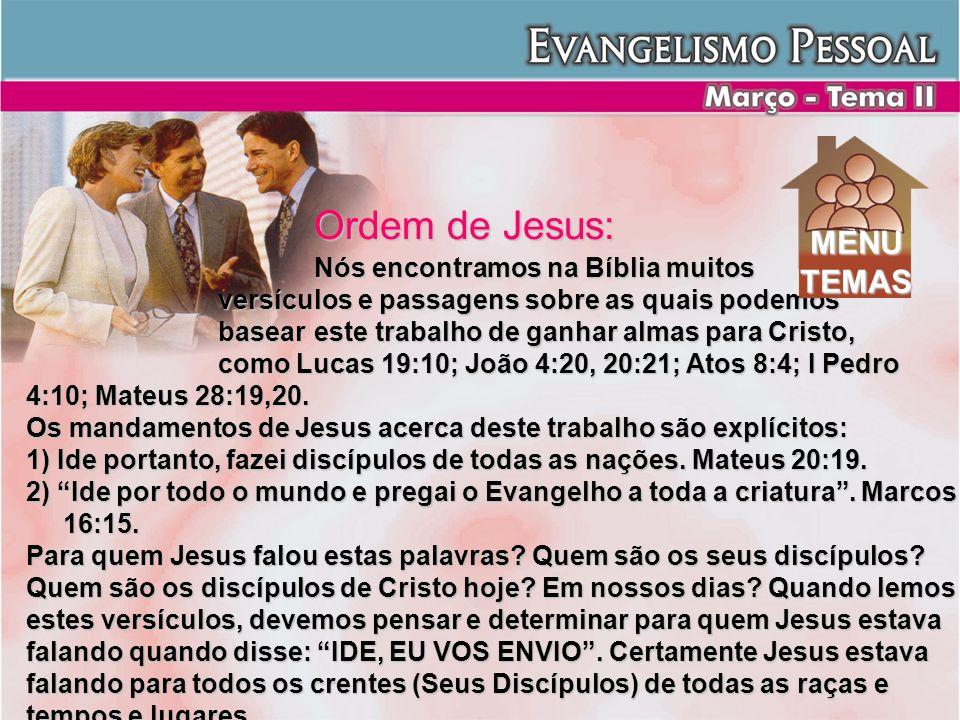 Ordem de Jesus: Nós encontramos na Bíblia muitos versículos e passagens sobre as quais podemos basear este trabalho de ganhar almas para Cristo, como
