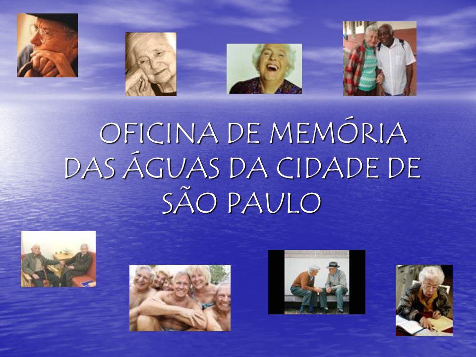 OFICINA DE MEMÓRIA DAS ÁGUAS DA CIDADE DE SÃO PAULO