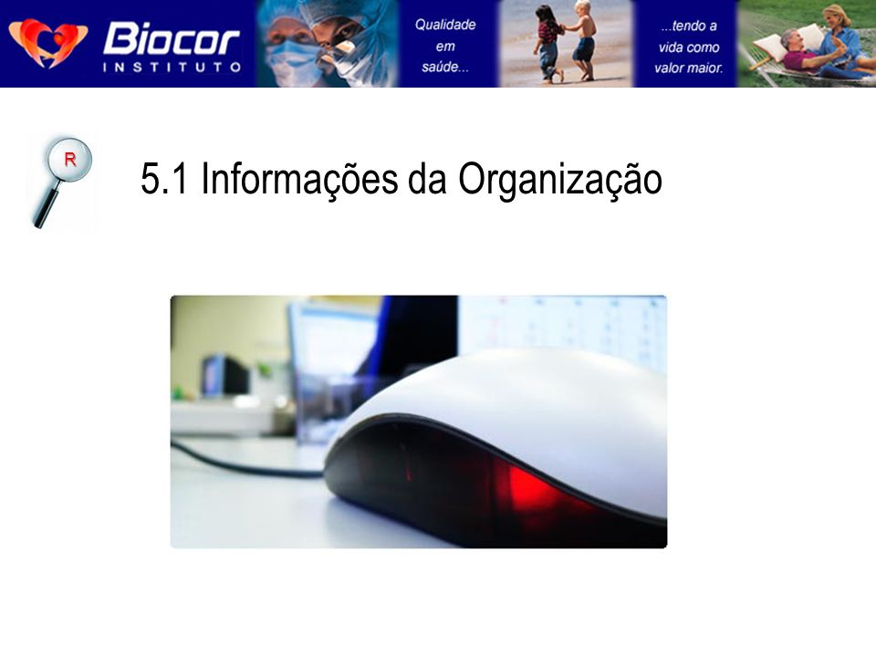 5.1 Informações da Organização R
