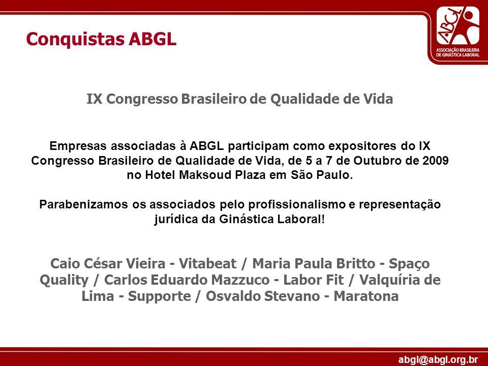 abgl@abgl.org.br IX Congresso Brasileiro de Qualidade de Vida Empresas associadas à ABGL participam como expositores do IX Congresso Brasileiro de Qua