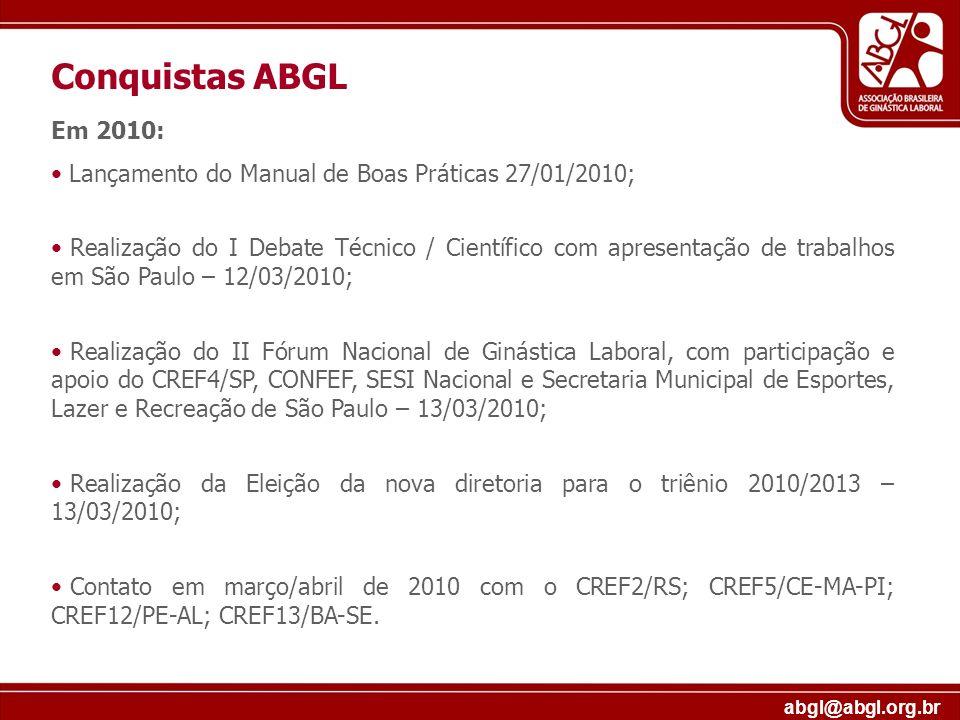 abgl@abgl.org.br Em 2010: Lançamento do Manual de Boas Práticas 27/01/2010; Realização do I Debate Técnico / Científico com apresentação de trabalhos