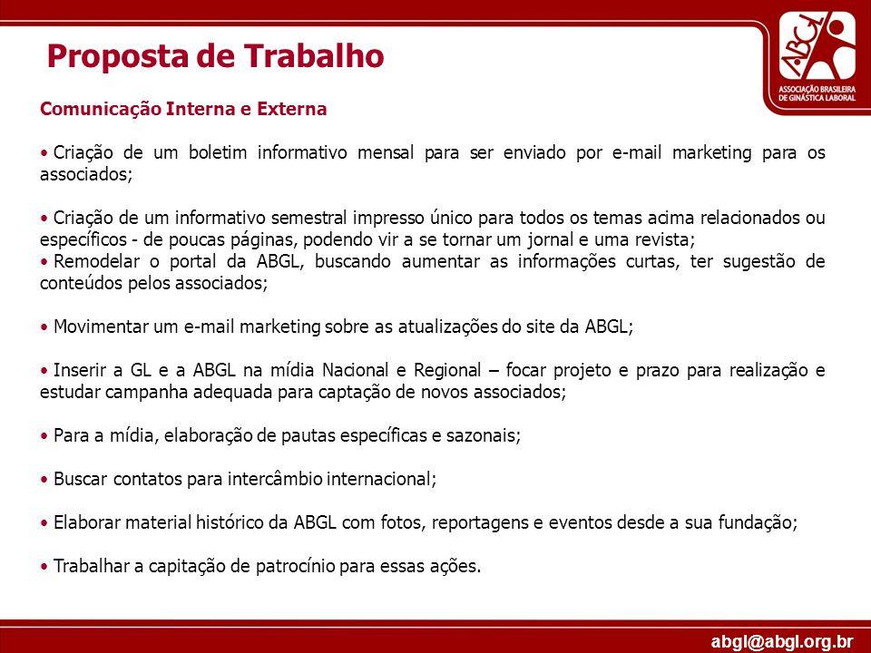 abgl@abgl.org.br Proposta de Trabalho Comunicação Interna e Externa Criação de um boletim informativo mensal para ser enviado por e-mail marketing par