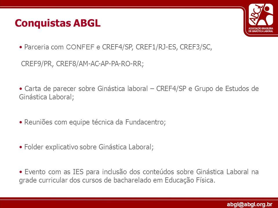abgl@abgl.org.br Parceria com CONFEF e CREF4/SP, CREF1/RJ-ES, CREF3/SC, CREF9/PR, CREF8/AM-AC-AP-PA-RO-RR; Carta de parecer sobre Ginástica laboral –