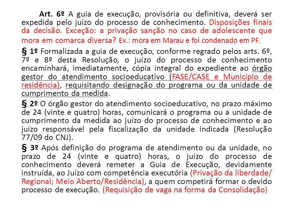 Art. 6º A guia de execução, provisória ou definitiva, deverá ser expedida pelo juízo do processo de conhecimento. Disposições finais da decisão. Exceç