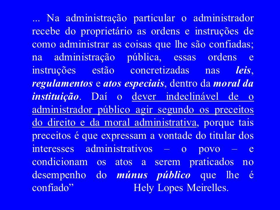 ... Na administração particular o administrador recebe do proprietário as ordens e instruções de como administrar as coisas que lhe são confiadas; na