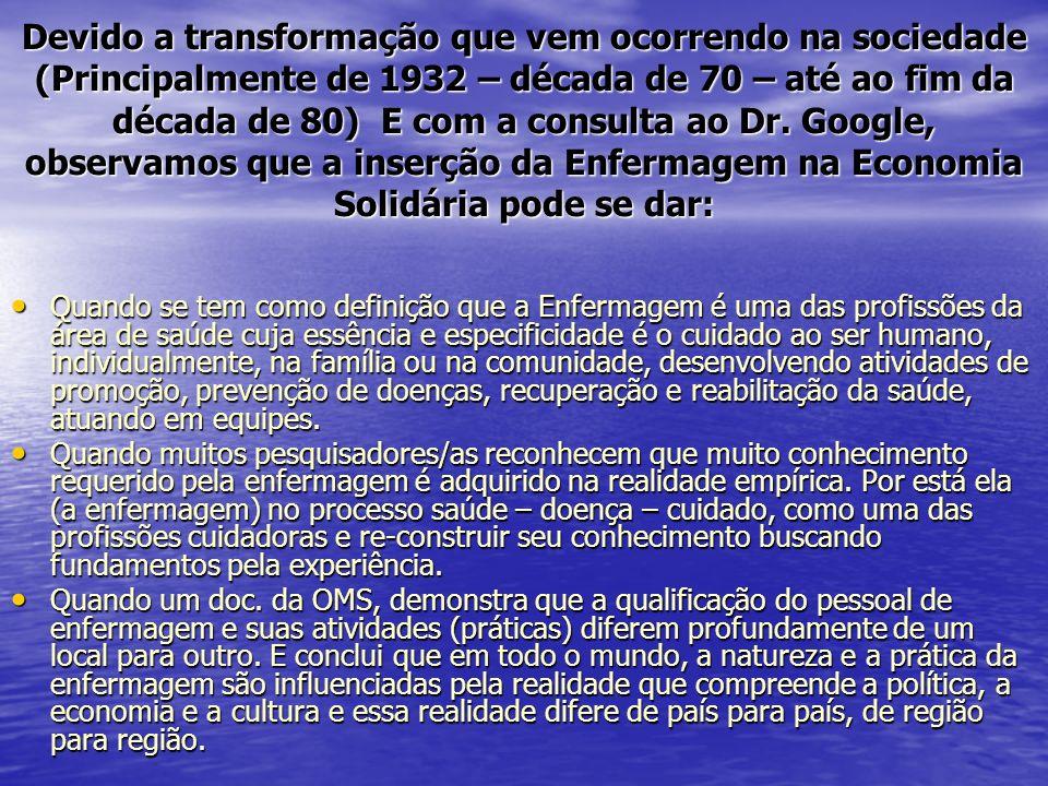 Devido a transformação que vem ocorrendo na sociedade (Principalmente de 1932 – década de 70 – até ao fim da década de 80) E com a consulta ao Dr. Goo
