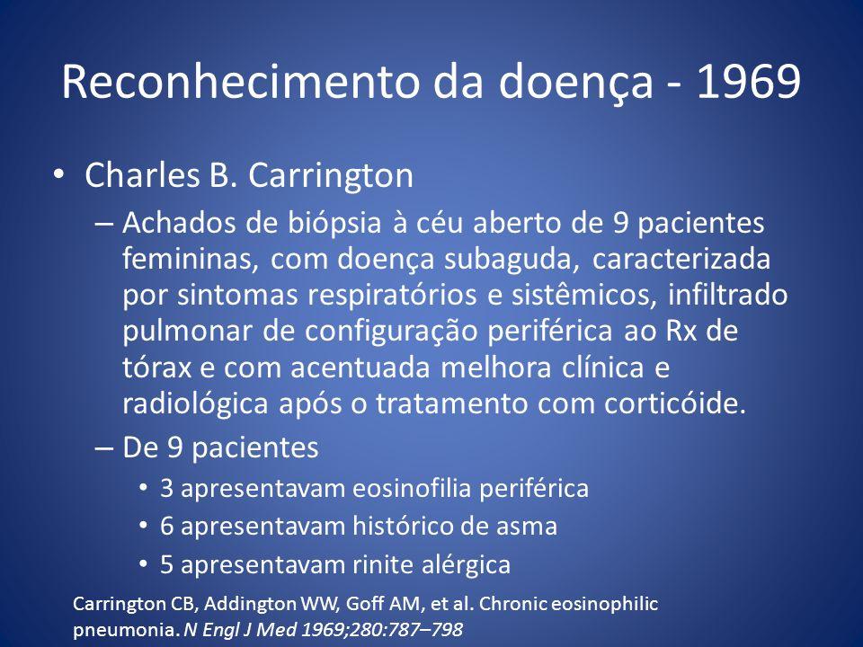 Reconhecimento da doença - 1969 Charles B. Carrington – Achados de biópsia à céu aberto de 9 pacientes femininas, com doença subaguda, caracterizada p