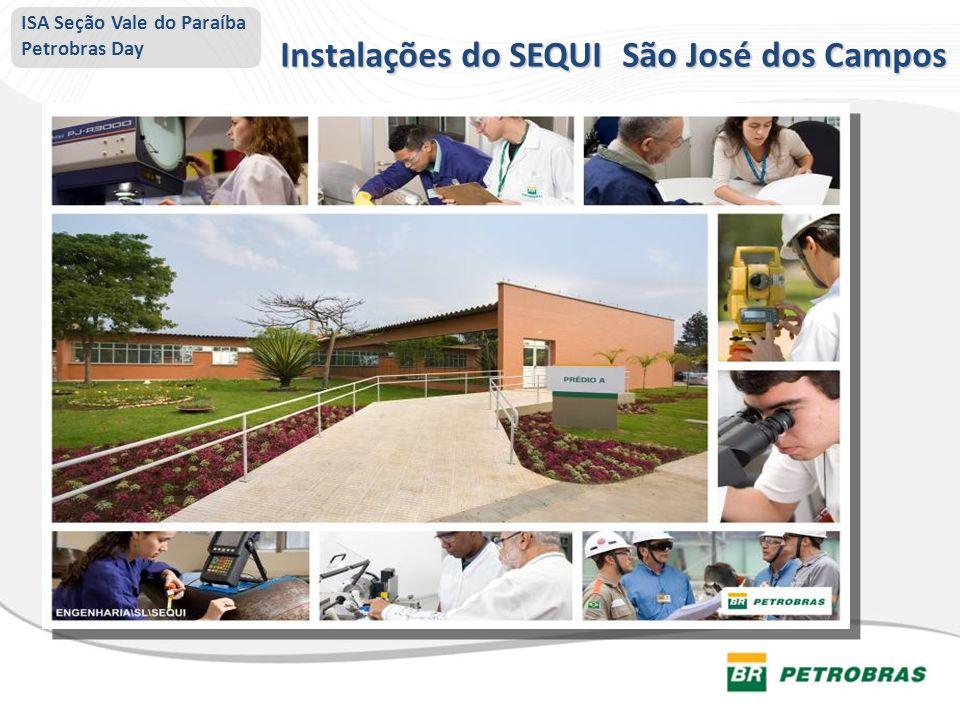 Instalações do SEQUI São José dos Campos ISA Seção Vale do Paraíba Petrobras Day