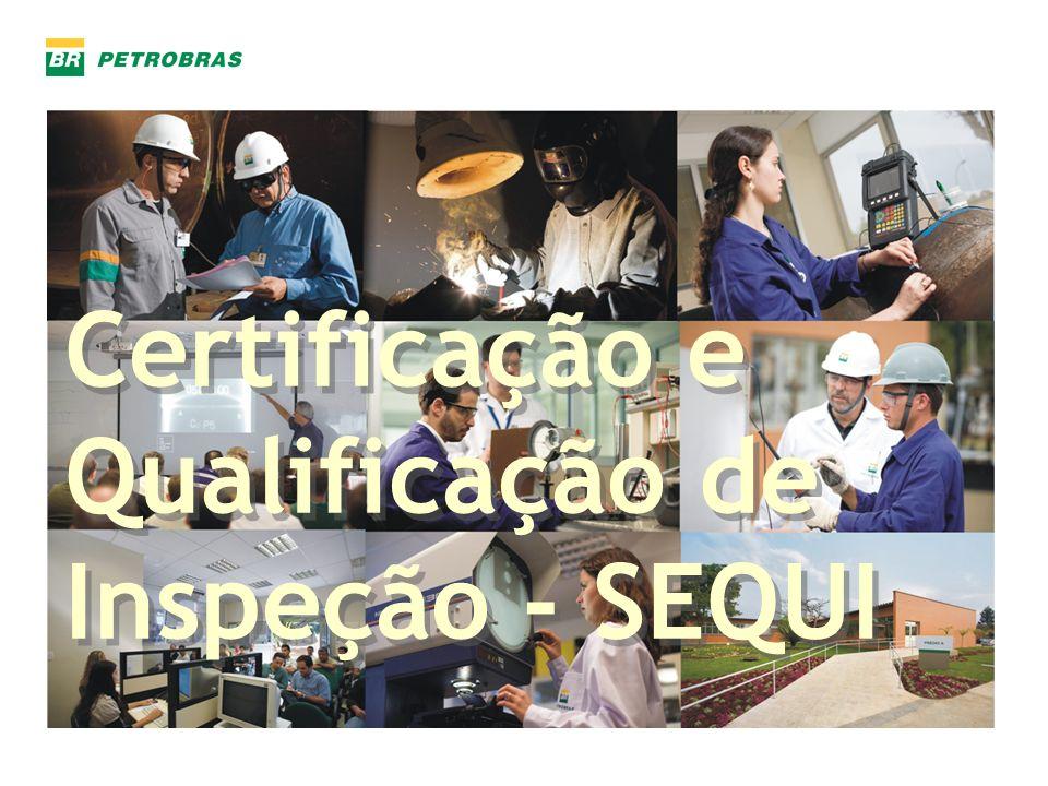 Certificação e Qualificação de Inspeção - SEQUI Certificação e Qualificação de Inspeção - SEQUI