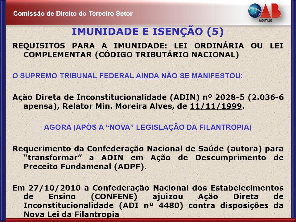 Comissão de Direito do Terceiro Setor REQUISITOS PARA A IMUNIDADE: LEI ORDINÁRIA OU LEI COMPLEMENTAR (CÓDIGO TRIBUTÁRIO NACIONAL) O SUPREMO TRIBUNAL F