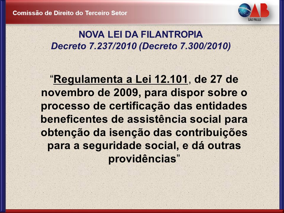 Comissão de Direito do Terceiro Setor Regulamenta a Lei 12.101, de 27 de novembro de 2009, para dispor sobre o processo de certificação das entidades