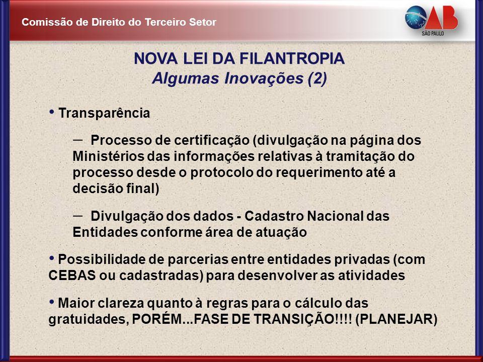 Comissão de Direito do Terceiro Setor Transparência Processo de certificação (divulgação na página dos Ministérios das informações relativas à tramita