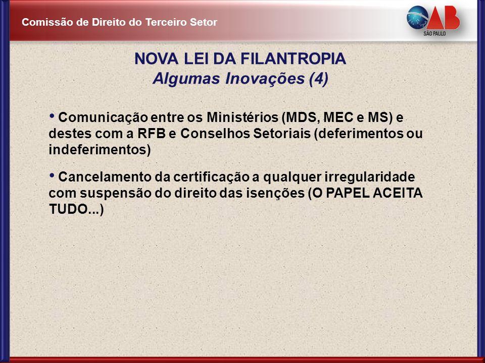 Comissão de Direito do Terceiro Setor Comunicação entre os Ministérios (MDS, MEC e MS) e destes com a RFB e Conselhos Setoriais (deferimentos ou indef