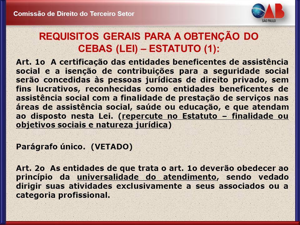 Comissão de Direito do Terceiro Setor Art. 1o A certificação das entidades beneficentes de assistência social e a isenção de contribuições para a segu