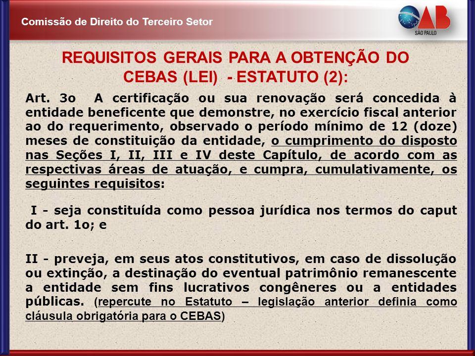 Comissão de Direito do Terceiro Setor Art. 3o A certificação ou sua renovação será concedida à entidade beneficente que demonstre, no exercício fiscal