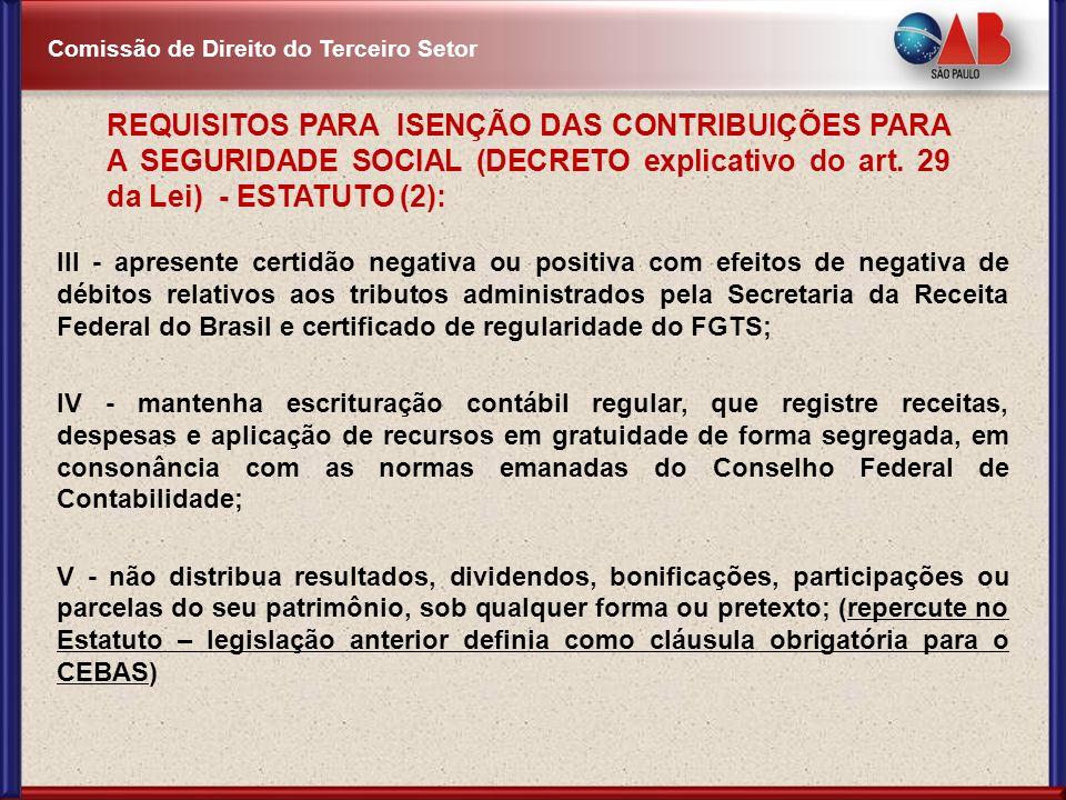 Comissão de Direito do Terceiro Setor III - apresente certidão negativa ou positiva com efeitos de negativa de débitos relativos aos tributos administ