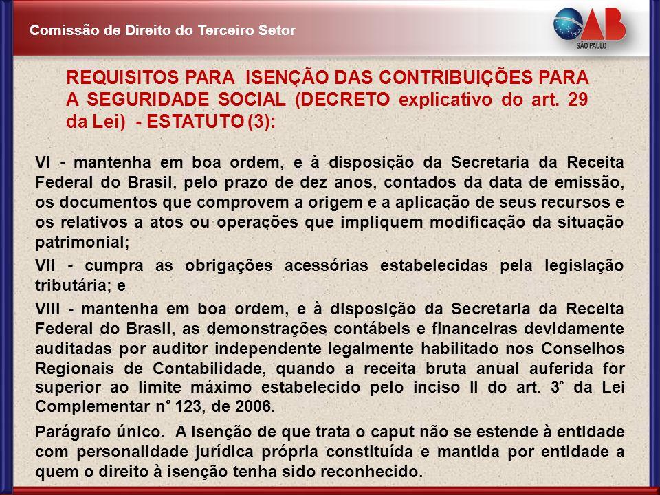 Comissão de Direito do Terceiro Setor VI - mantenha em boa ordem, e à disposição da Secretaria da Receita Federal do Brasil, pelo prazo de dez anos, c