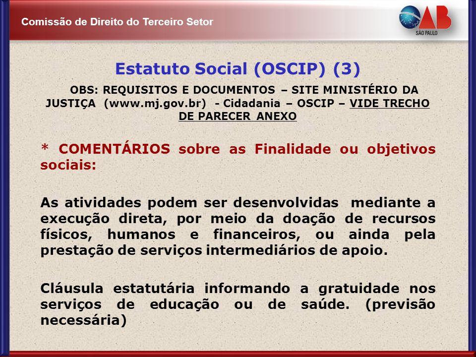Comissão de Direito do Terceiro Setor Estatuto Social (OSCIP) (3) OBS: REQUISITOS E DOCUMENTOS – SITE MINISTÉRIO DA JUSTIÇA (www.mj.gov.br) - Cidadani