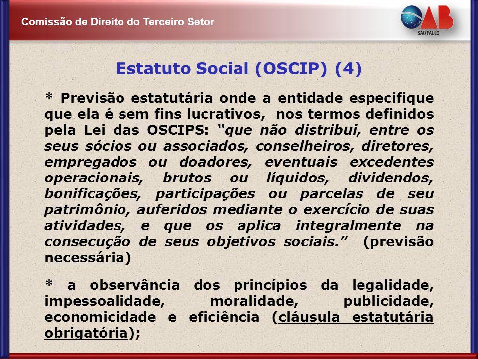 Comissão de Direito do Terceiro Setor Estatuto Social (OSCIP) (4) * Previsão estatutária onde a entidade especifique que ela é sem fins lucrativos, no