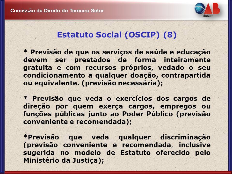 Comissão de Direito do Terceiro Setor Estatuto Social (OSCIP) (8) * Previsão de que os serviços de saúde e educação devem ser prestados de forma intei