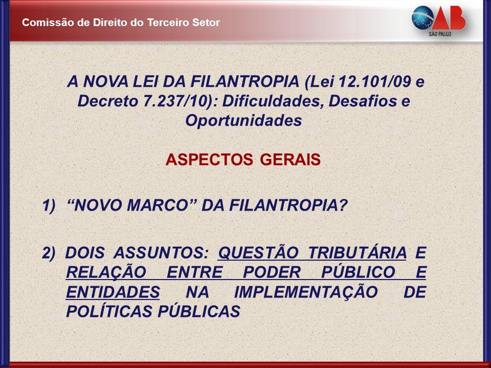Comissão de Direito do Terceiro Setor 1)NOVO MARCO DA FILANTROPIA? 2) DOIS ASSUNTOS: QUESTÃO TRIBUTÁRIA E RELAÇÃO ENTRE PODER PÚBLICO E ENTIDADES NA I