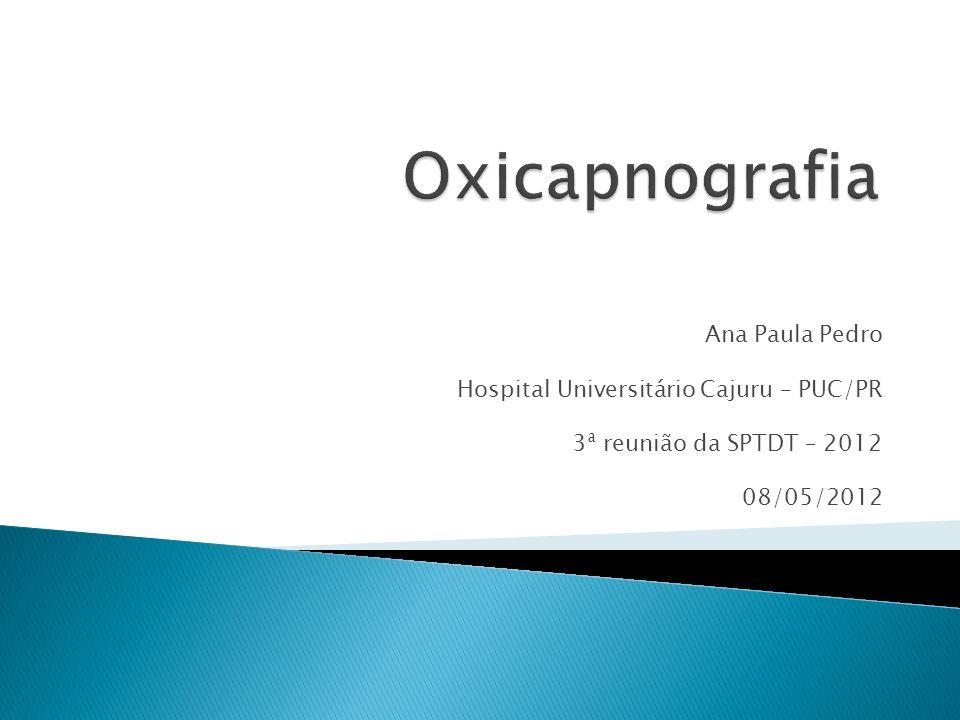 Ana Paula Pedro Hospital Universitário Cajuru – PUC/PR 3ª reunião da SPTDT – 2012 08/05/2012