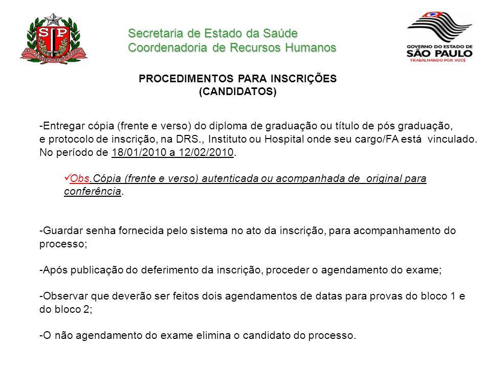 Secretaria de Estado da Saúde Coordenadoria de Recursos Humanos PROCEDIMENTOS PARA INSCRIÇÕES (CANDIDATOS) -Entregar cópia (frente e verso) do diploma