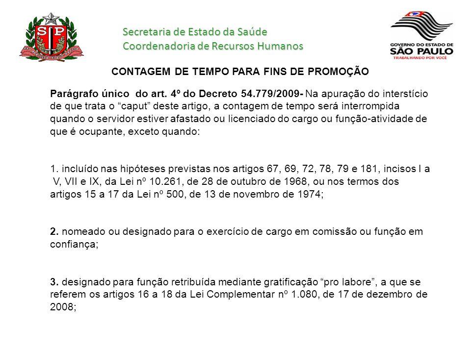 Secretaria de Estado da Saúde Coordenadoria de Recursos Humanos CONTAGEM DE TEMPO PARA FINS DE PROMOÇÃO Parágrafo único do art. 4º do Decreto 54.779/2