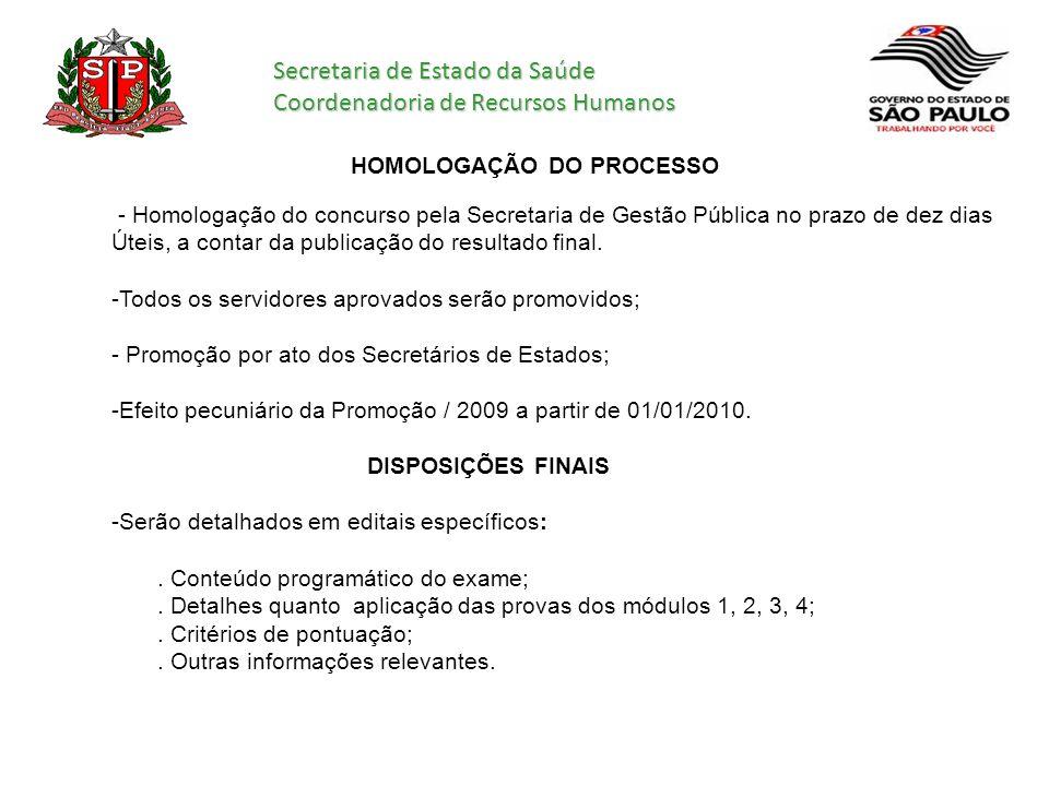 Secretaria de Estado da Saúde Coordenadoria de Recursos Humanos HOMOLOGAÇÃO DO PROCESSO - Homologação do concurso pela Secretaria de Gestão Pública no