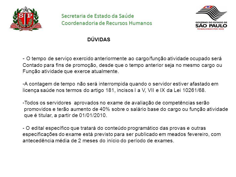 Secretaria de Estado da Saúde Coordenadoria de Recursos Humanos DÚVIDAS - O tempo de serviço exercido anteriormente ao cargo/função atividade ocupado