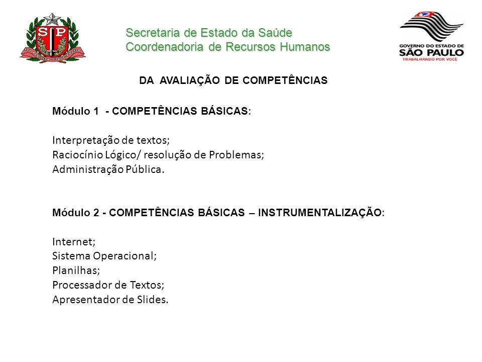 Secretaria de Estado da Saúde Coordenadoria de Recursos Humanos DA AVALIAÇÃO DE COMPETÊNCIAS Módulo 1 - COMPETÊNCIAS BÁSICAS : Interpretação de textos