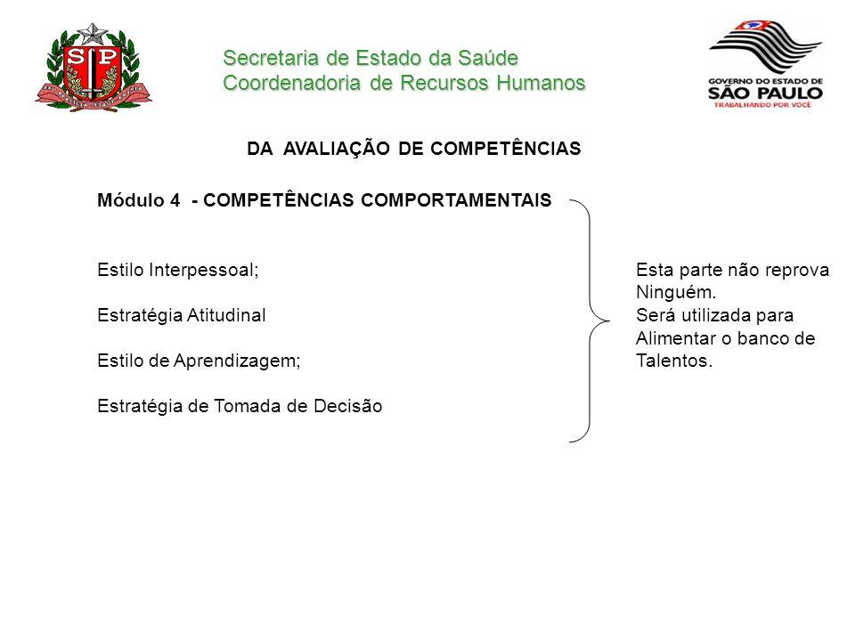 Secretaria de Estado da Saúde Coordenadoria de Recursos Humanos DA AVALIAÇÃO DE COMPETÊNCIAS Módulo 4 - COMPETÊNCIAS COMPORTAMENTAIS Estilo Interpesso