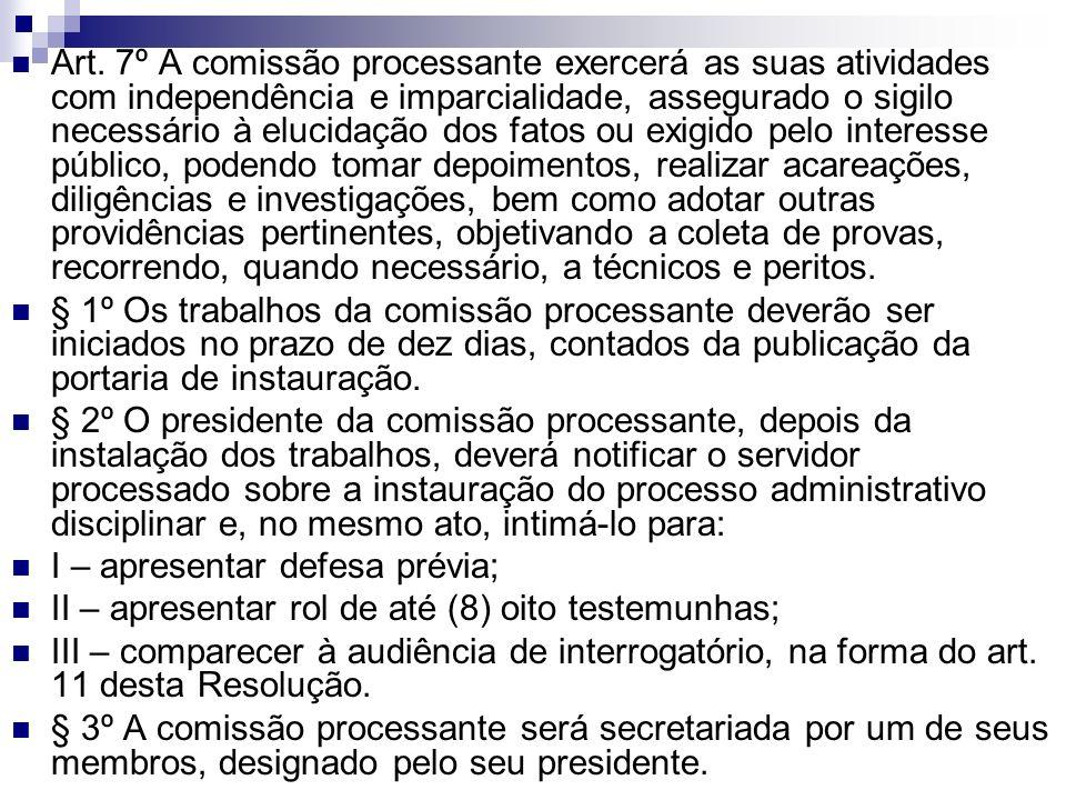 Art. 7º A comissão processante exercerá as suas atividades com independência e imparcialidade, assegurado o sigilo necessário à elucidação dos fatos o