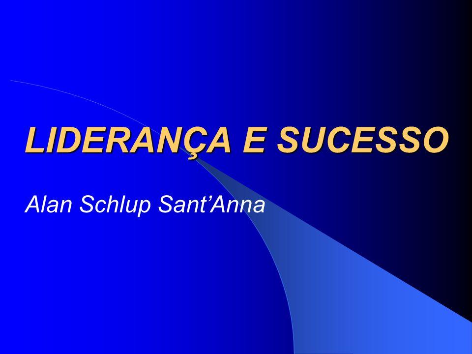 LIDERANÇA E SUCESSO Alan Schlup SantAnna