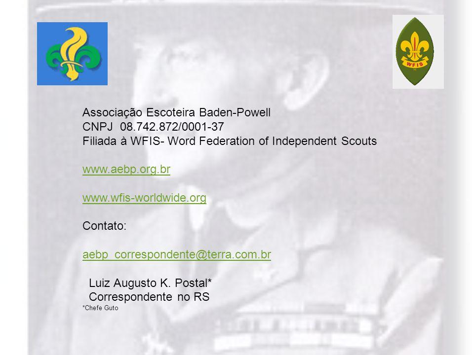 Associação Escoteira Baden-Powell CNPJ 08.742.872/0001-37 Filiada à WFIS- Word Federation of Independent Scouts www.aebp.org.br www.wfis-worldwide.org