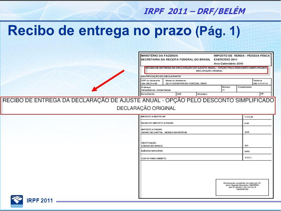 IRPF 2011 IRPF 2011 – DRF/BELÉM Recibo de entrega no prazo (Pág. 1)