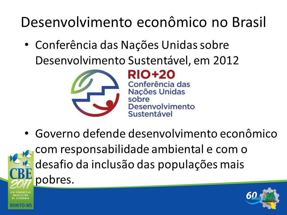 Desenvolvimento econômico no Brasil Conferência das Nações Unidas sobre Desenvolvimento Sustentável, em 2012 Governo defende desenvolvimento econômico