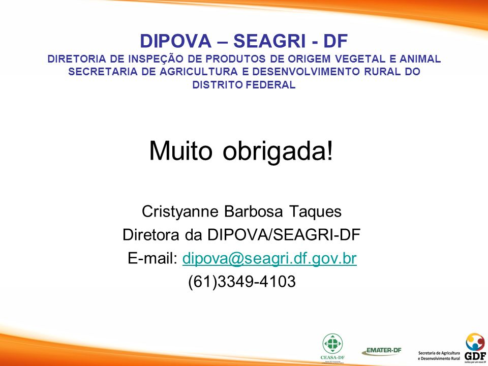 DIPOVA – SEAGRI - DF DIRETORIA DE INSPEÇÃO DE PRODUTOS DE ORIGEM VEGETAL E ANIMAL SECRETARIA DE AGRICULTURA E DESENVOLVIMENTO RURAL DO DISTRITO FEDERA