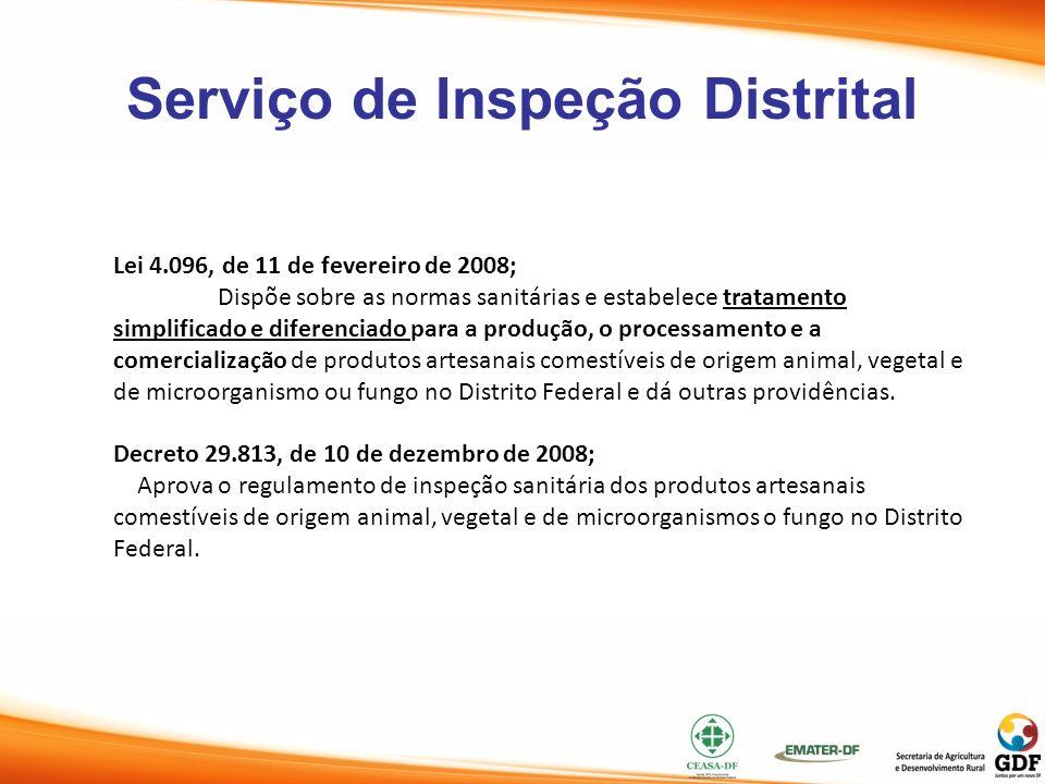 Serviço de Inspeção Distrital Lei 4.096, de 11 de fevereiro de 2008; Dispõe sobre as normas sanitárias e estabelece tratamento simplificado e diferenc