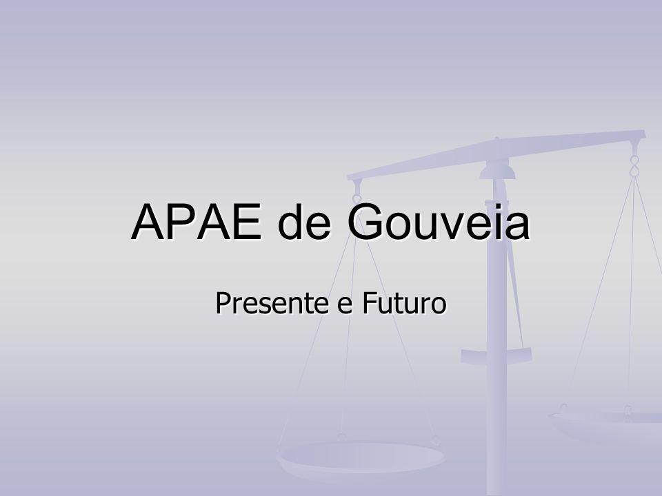 Apresentação A APAE de Gouveia é uma associação civil, filantrópica, de caráter assistencial, educacional, cultural...