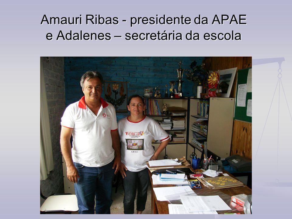 Amauri Ribas - presidente da APAE e Adalenes – secretária da escola