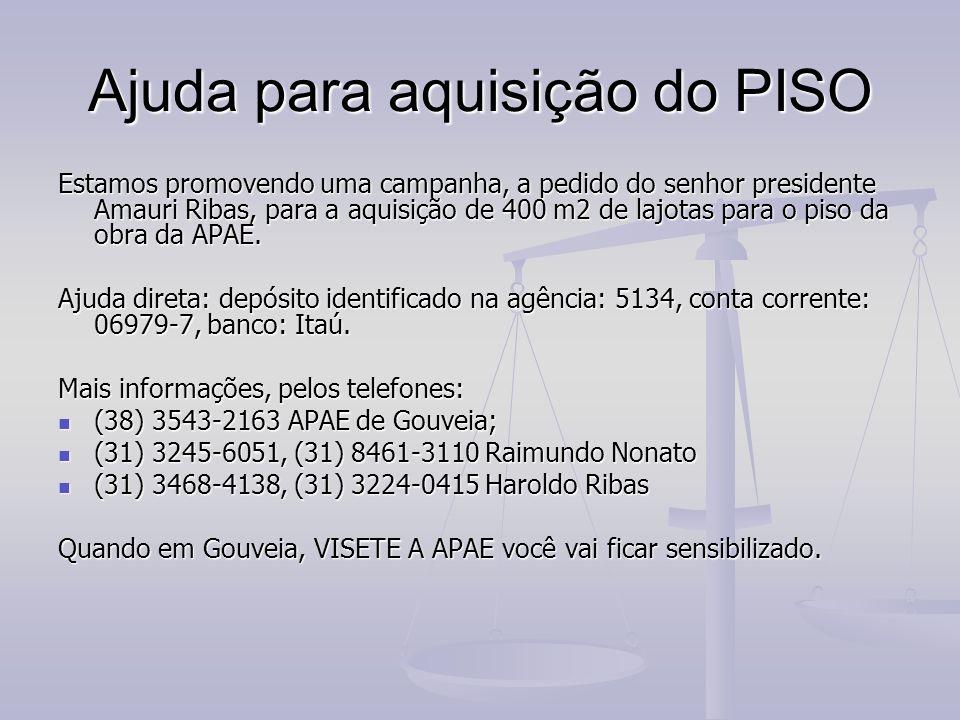 Ajuda para aquisição do PISO Estamos promovendo uma campanha, a pedido do senhor presidente Amauri Ribas, para a aquisição de 400 m2 de lajotas para o