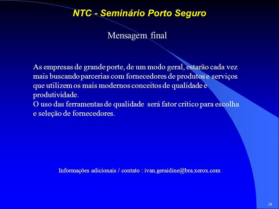 15 NTC - Seminário Porto Seguro Oportunidades para as empresas prestadores de Serviços Mapear os seus processos identificando as sobreposições com os
