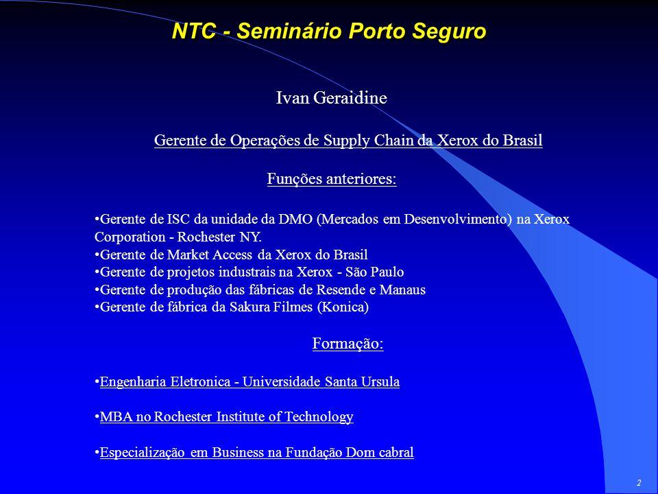 1 NTC - Seminário Porto Seguro Agenda Introdução Apresentação A Xerox e sua relação com o mercado de Logística e de Transportes no Brasil. A estrutura